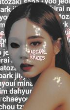 Arcane of Spades [TWICE] by mangosukified