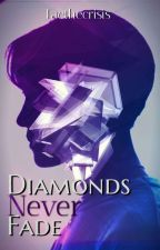 Diamonds Never Fade | JHS   by Taethecrisis