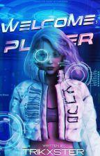 Welcome, Player ni trikxster