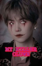 My Killer Clown /min yoongi ff(Completed)  by mssavagegirl09