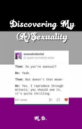 Discovering My (A)Sexuality by theace24