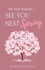 See You Next Spring    Seasonal Series #1 ni monicastellaa