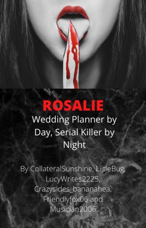 Rosalie- Wedding Planner by day, Serial Killer by night by Musician2006