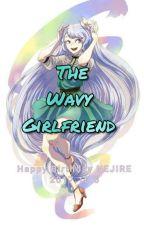 **BEING REWRITTEN**The Wavy Girlfriend (Nejire Hado x Male Reader) by Royal-of-the-Loyal