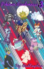 Pokémon Randomness 3 by RadEmpoleon