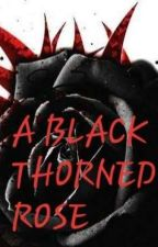 A Black Thorned Rose by 444TheNumber4