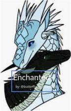 Enchanted~ A Winterwatcher Fanfic by butterfly_skyrose78