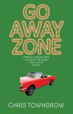 Go Away Zone by ChrisTowndrow