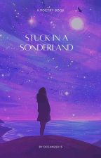 Stuck In A Sonderland  ✓ by Oceaness15