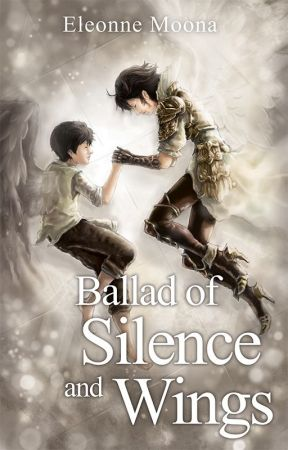 Ballad of Silence and Wings by eleonne