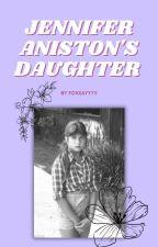 Jennifer Aniston's daughter by foxxayyyy