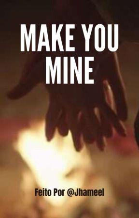 """Make You Mine"" by Jhameel__"