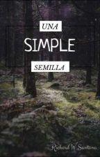 Una simple semilla by RichardWSantana