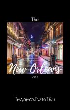 The New Orleans Vibe by thaghostwriter