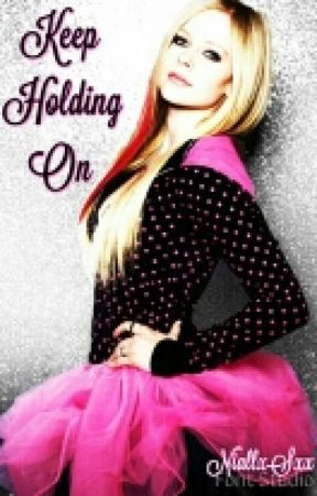 Keep Holding On (Avril Lavigne FanFic) by NiallxSxx