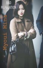 [COMPLETED] Bad Reputation II Myoui Mina x Reader (Female) II by R2E4D_