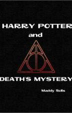 Harry Potter and Death's Mystery by TheAmazingMaddy