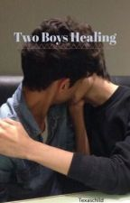 Two Boys Healing (Book Two) by texaschild19