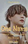 One Name [Min Yoongi] ✔️ cover
