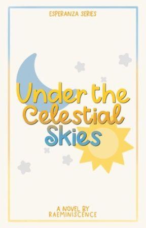 Under the Celestial Skies (Esperanza Series #1) by raeminiscence
