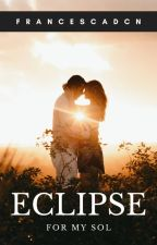 Eclipse: For My Sol by francescadcn