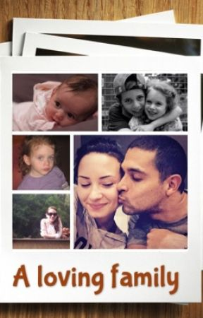 a loving family- a demi lovato fanfic by demiiloveyou