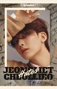 Jeongliet Hates Cheollieo ꕥ 𝔍𝔢𝔬𝔫𝔤𝔠𝔥𝔢𝔬𝔩 ✓  cover