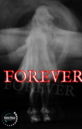 Forever by KatieRose124241