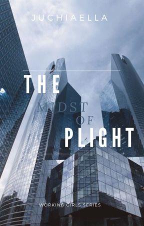 The Midst of Plight (Working Girls Series #4) by juchiaella