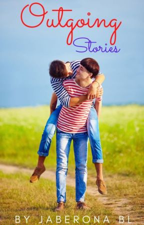Outgoing Stories by JabeRona