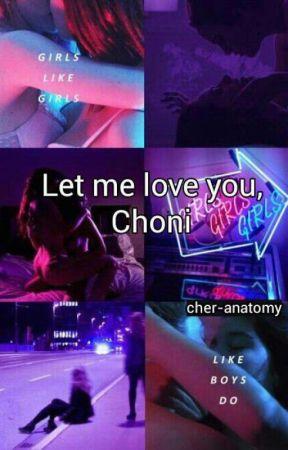 let me love you; choni by choni-storys