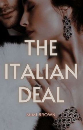 The Italian Deal ✓| 18+ by WomanBehindWords
