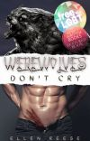 Werewolves Don't Cry (BoyxBoy) cover