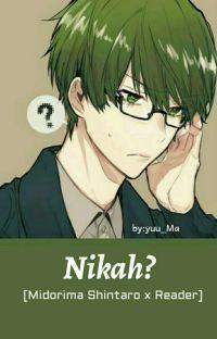 Nikah? (Midorima Shintarō x Reader) cover