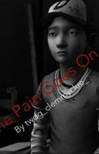 The pain goes on (TWDG fanfic) by twdg_clemmyclue_