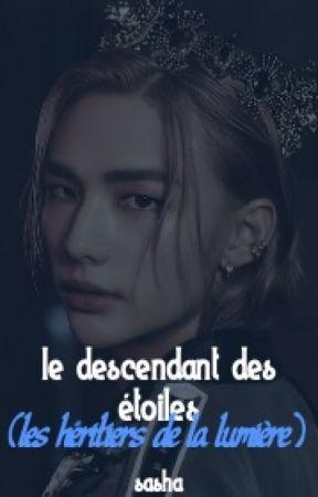 le descendant des étoiles (les héritiers de la lumière) [hyunchan] /PAUSE/ by storm-lover