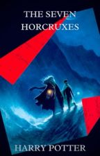 Harry Potter and the Seven Horcruxes  by Grindelwald98
