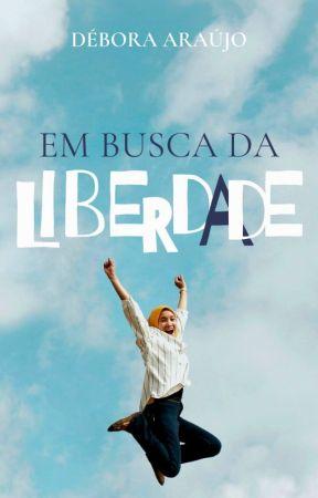 Em Busca da Liberdade (EM ANDAMENTO) by ultr4violencezz