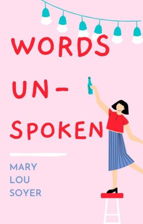 Words Unspoken by MaryLouSoyer