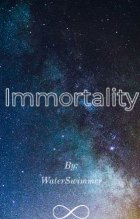 Immortality by WaterSwimmer