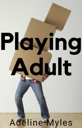 Playing Adult | ✔ | 18+ by HonestPassion13