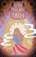The Tomboy Meets the Playboy of 1803 (Indie-Published) (Viajeros Del Tiempo 2) ni SenyorIgnacio