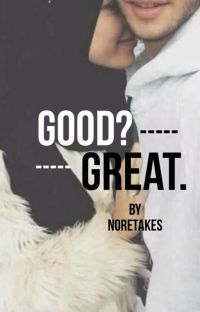 Good? Great. cover