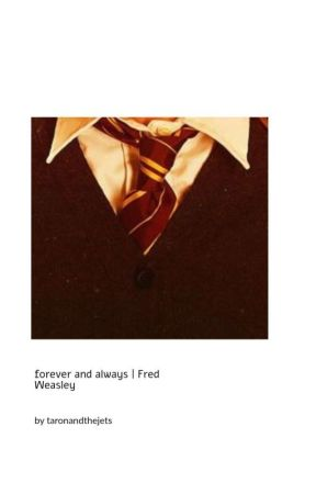 forever always ° fred weasley by taronandthejets