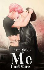 For Sake Me Pt.1 [JIKOOK] [COMPLETED] by Serenphoria13