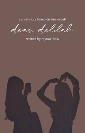 dear, delilah ✔️ by myrawritess