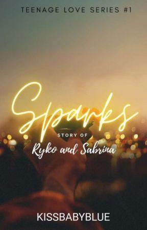 Teenage Love Series 1: Sparks by KissBabyBlue