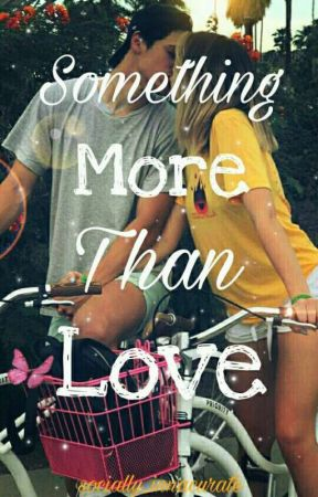 Something More Than Love by socially_innacurate