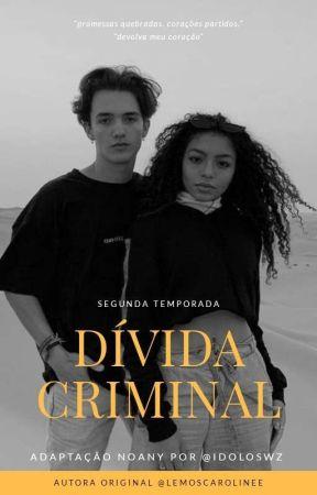 Dívida criminal 2T - noany by idoloswz