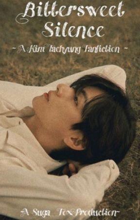 Bittersweet Silence  KTH Fanfiction  by Suga__Fox